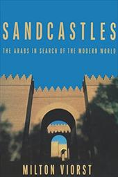 Sandcastles: The Arabs in Search of the Modern World 3454491