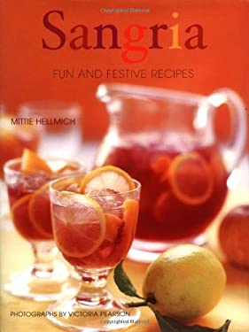 Sangria: Fun and Festive Recipes 9780811842907