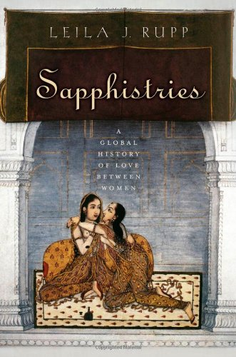 Sapphistries: A Global History of Love Between Women 9780814775929