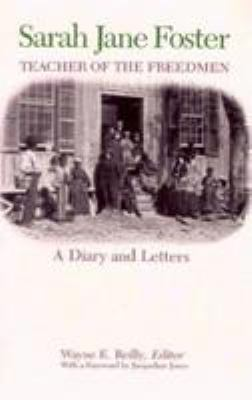 Sarah Jane Foster, Teacher of the Freedmen: A Diary and Letters
