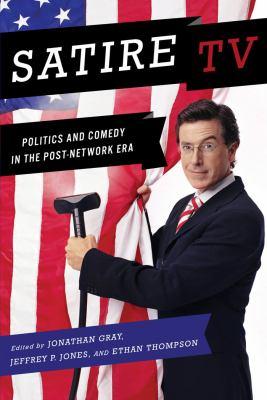 Satire TV: Politics and Comedy in the Post-Network Era 9780814731987