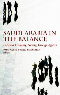 Saudi Arabia in the Balance: Political Economy, Society, Foreign Affairs 9780814707180
