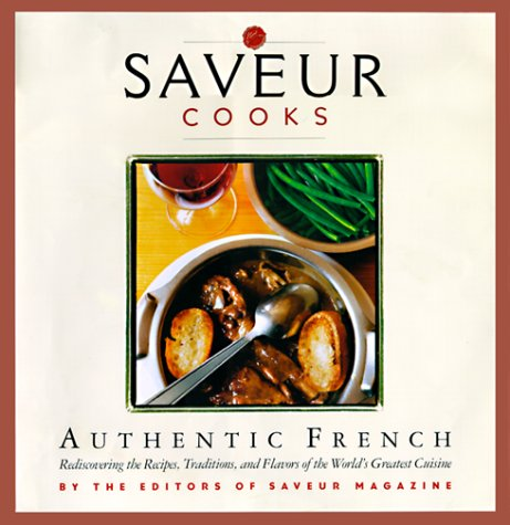 Saveur Cooks Authentic French 9780811825641