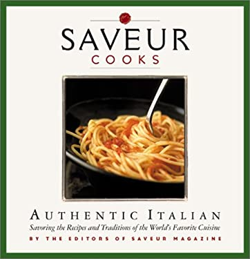 Saveur Cooks Authentic Italian 9780811832670