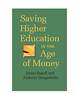 Saving Higher Education in the Age of Money 9780813923314