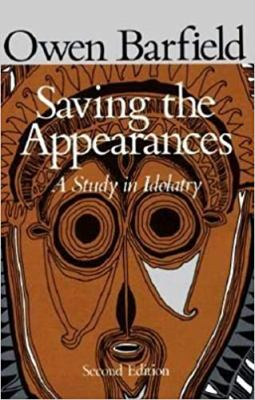 Saving the Appearances: A Study in Idolatry. 9780819562050