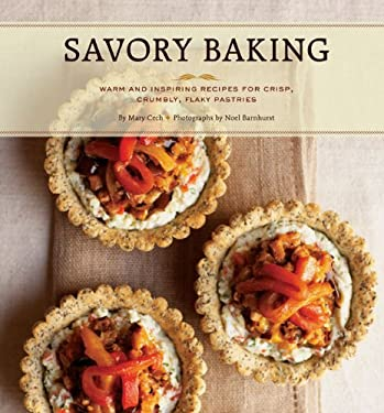 Savory Baking: Warm and Inspiring Recipes for Crisp, Crumbly, Flaky Pastries 9780811859066