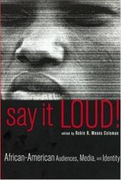 Say It Loud!: African-American Audiences, Media, and Identity