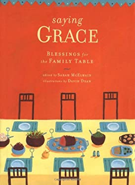 Saying Grace: Blessings for the Family Table 9780811840255