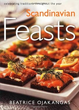 Scandinavian Feasts: Celebrating Traditions Throughout the Year 9780816637454