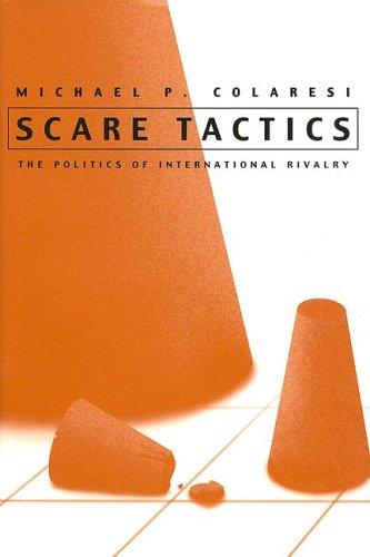 Scare Tactics: The Politics of International Rivalry 9780815630661