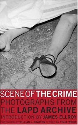 Scene of the Crime: Photographs from the LAPD Archive 9780810950023
