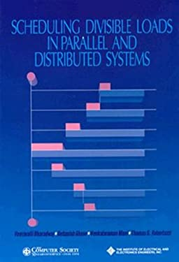 Scheduling Divisible Loads in Parallel and Distributed Systems 9780818675218