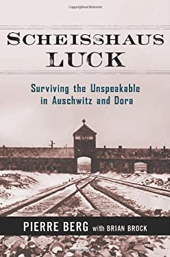 Scheisshaus Luck: Surviving the Unspeakable in Auschwitz and Dora 9780814412992