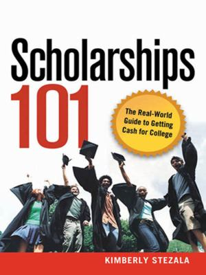 Scholarships 101: The Real-World Guide to Getting Cash for College 9780814409817