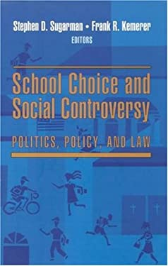 School Choice and Social Controversy: Politics, Policy, and Law 9780815782759