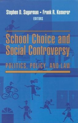 School Choice and Social Controversy: Politics, Policy, and Law 9780815782766