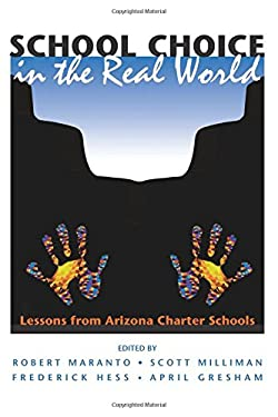 School Choice in the Real World: Lessons from Arizona Charter Schools 9780813398204