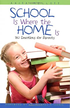 School Is Where the Home Is: 180 Devotions for Parents 9780817016968