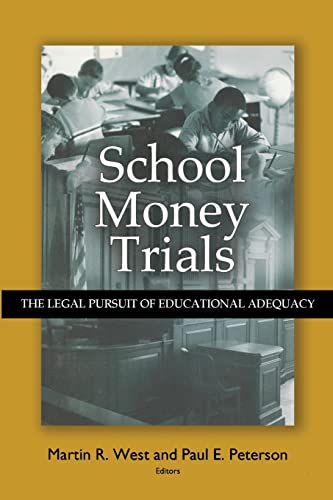 School Money Trials: The Legal Pursuit of Educational Adequacy 9780815770312