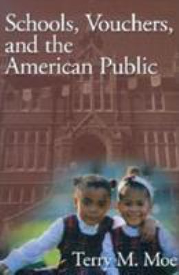 Schools, Vouchers, and the American Public 9780815758075