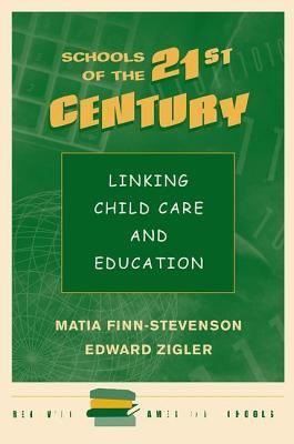 Schools of the 21st Century: Linking Child Care and Education 9780813322476