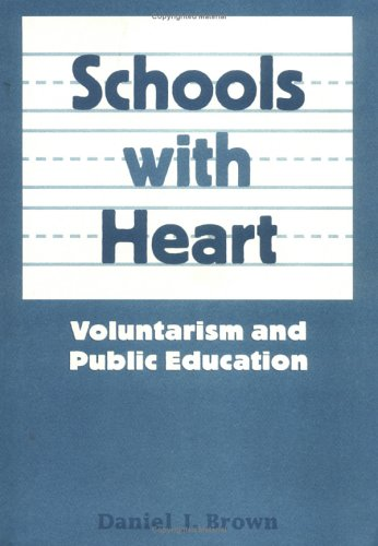Schools with Heart: Voluntarism and Public Education 9780813390840