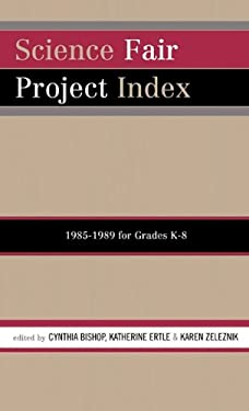 Science Fair Project Index, 1985-1989: For Grades K-8 9780810825550
