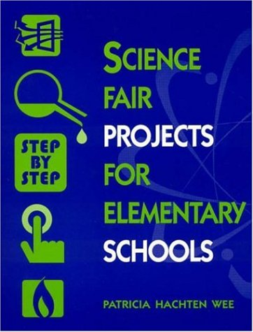 Science Fair Projects for Elementary Schools: Step by Step 9780810835436