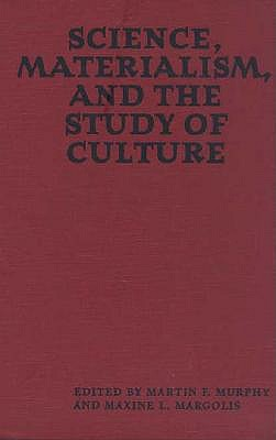 Science, Materialism, and the Study of Culture 9780813014135