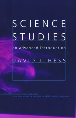 Science Studies: An Advanced Introduction 9780814735640