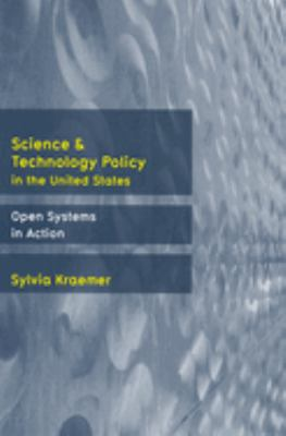 Science and Technology Policy in the United States: Open Systems in Action 9780813538273