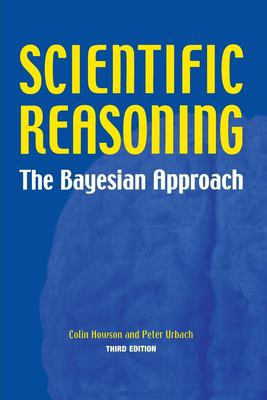 Scientific Reasoning: The Bayesian Approach 9780812695786