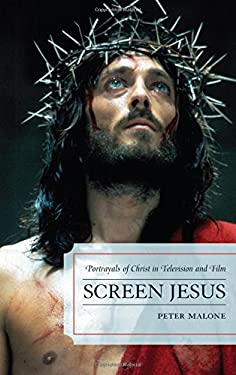 Screen Jesus: Portrayals of Christ in Television and Film 9780810883895