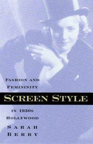 Screen Style: Fashion and Femininity in 1930s Hollywood 9780816633128