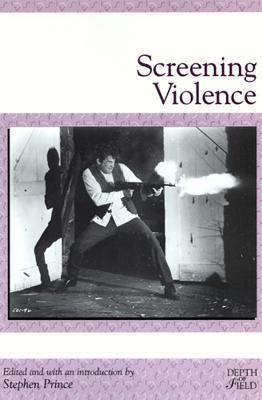 Screening Violence 9780813528175