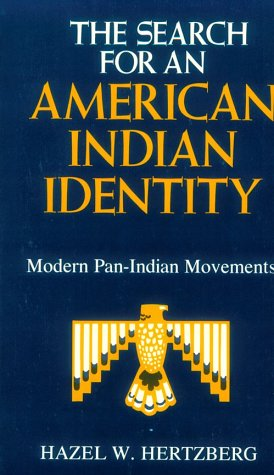 Search for an American Indian Identity: Modern Pan-Indian Movements