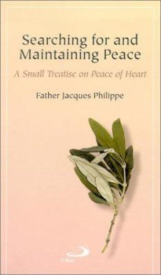 Searching for and Maintaining Peace: A Small Treatise on Peace of Heart 9780818909061