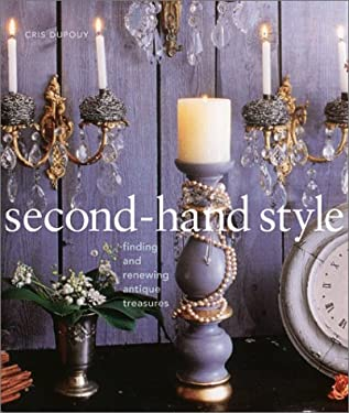 Second-Hand Style: Finding and Renewing Antique Treasures 9780810912267