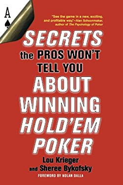 Secrets the Pros Won't Tell You about Winning at Hold'em Poker: About Winning Hold'em Poker 9780818406591