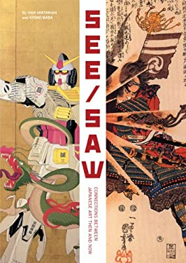 See/Saw: Connections Between Japanese Art Then and Now 9780811869577