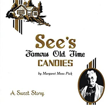 See's Famous Old Time Candies: A Sweet Story 9780811848671