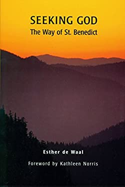 Seeking God: The Way of St. Benedict 9780814613887