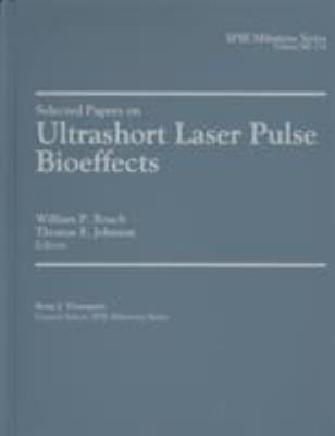 Selected Papers on Ultrashort Laser Pulse Bioeffects 9780819447470