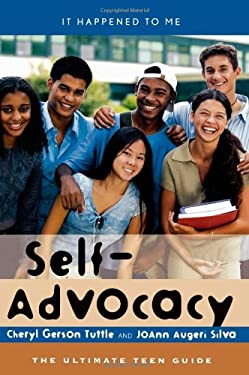 Self-Advocacy: The Ultimate Teen Guide 9780810856462