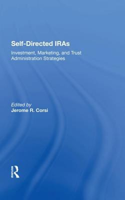 Self-Directed IRAs : Investment, Marketing, and Trust Administration Strategies