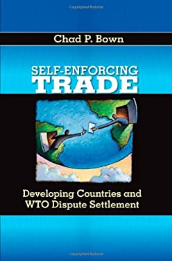 Self-Enforcing Trade: Developing Countries and WTO Dispute Settlement 9780815703235