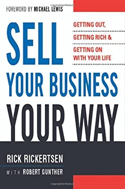 Sell Your Business Your Way: Getting Out, Getting Rich, and Getting on with Your Life 9780814408964