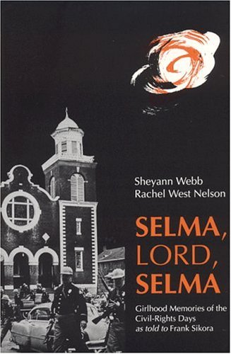 Selma, Lord, Selma: Girlhood Memories of the Civil Rights Days 9780817308988