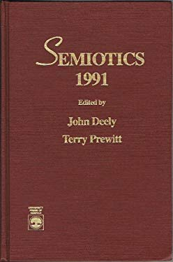 Semiotics 1991: Proceedings of the 16th Annual Meeting of the Semiotic Society of America